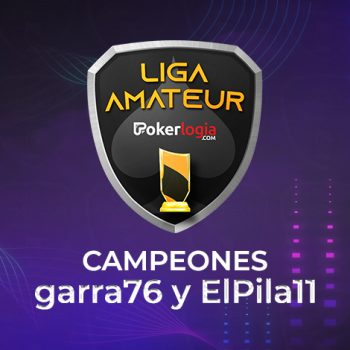 garra76 dan ElPila11 adalah juara Liga Amatir Pokerlogia